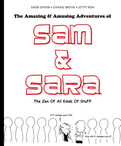 The Amazing And Amusing Adventures Of Sam & Sara: The Zen Of All Kinds Of Stuff