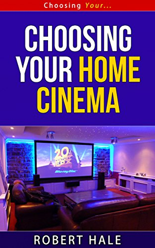 (Choosing Your Home Cinema - Choosing Your... Series)