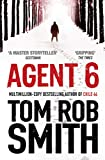 Front cover for the book Agent 6 by Tom Rob Smith