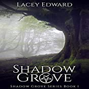 Shadow Grove: Shadow Grove Series, Book 1 | Lacey Edward