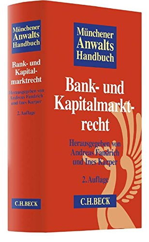 Münchener Anwaltshandbuch Bank- und Kapitalmarktrecht Gebundenes Buch – 16. Mai 2018 Andreas Fandrich Ines Karper Wolf Freiherr von Buttlar Hervé Edelmann