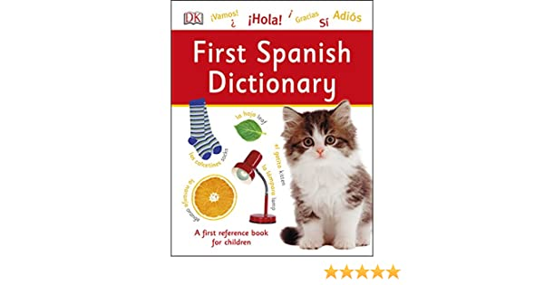 First Spanish Dictionary (DK First Reference) - Kindle edition by DK. Children Kindle eBooks @ Amazon.com.