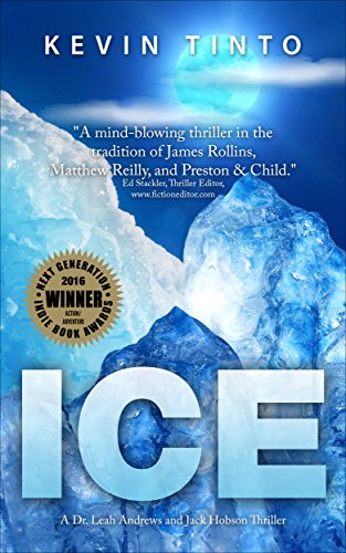 #freebooks – ICE (Dr. Leah Andrews and Jack Hobson Thrillers Book 1) by Kevin Tinto