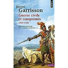 Nouvelle histoire de la France moderne, t. 02 [nouvelle édition]: Guerre civile et compromis, 1559-1598
