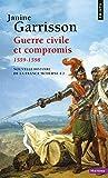 Guerre civile et compromis 1559-1598