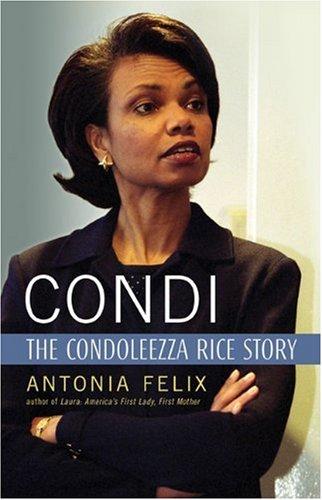 condi the condoleezza rice story antonia felix 9791557045392
