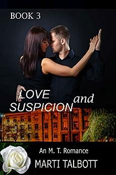 Love and Suspicion (An M.T. Romance Book 3) by [Talbott, Marti]