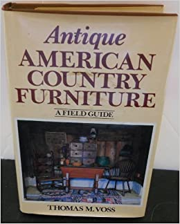 Antique American Country Furniture: A Field Guide: Thomas M ...