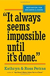 It Only Seems Impossible Until It's Done