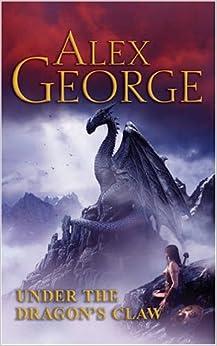Under the dragon 39 s claw alex george for Alex co amazon