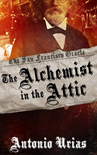 The Alchemist in the Attic by [Urias, Antonio]