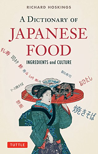 A Dictionary of Japanese Food: Ingredients and Culture by Richard Hosking