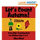 Let's Count Autumn: A Fun Kids' Counting Book for Children Age 2 to 5 (Let's Count Series)