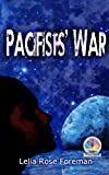 The Pacifists' War (Shatterworld Trilogy) (Volume 1)