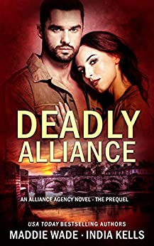 Deadly Alliance: A Fortis/Purgatory Crossover Novel by [Wade, Maddie, Kells, India]