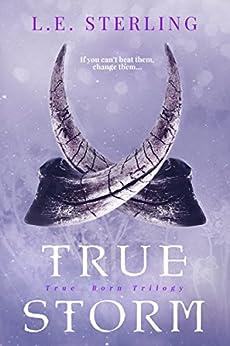 True Storm (True Born Book 3) by [Sterling, L.E.]