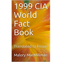 1999 CIA World Fact Book: Translated to Frisian  (Frisian Edition)