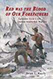 Red Was the Blood of Our Forefathers, Brian L. Keefe, 0870044729