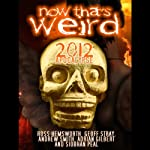 Now That's Weird: 2012 Apocalypse | Geoff Stray,Adrian Gilbert,Andrew Smith,Siobhan Peal,Ian Crane