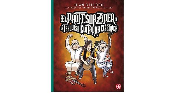 El profesor Zíper y la fabulosa guitarra eléctrica (Spanish Edition) - Kindle edition by Juan Villoro, Rafael Barajas Durán