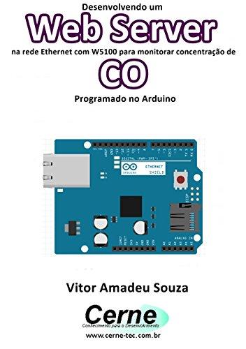 Desenvolvendo um Web Server na rede Ethernet com W5100 para monitorar concentração de CO Programado no Arduino