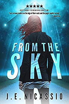 From The Sky (Beyond Moondust Triliogy Book 1) (English Edition) de [Nicassio, J E]