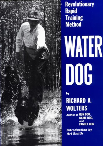 Water Dog: Revolutionary Rapid Training Method (Training Revolutionary)