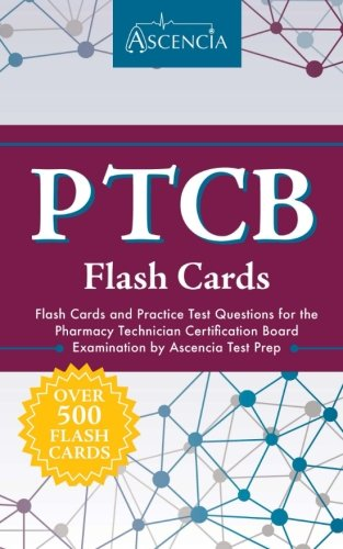 PTCB Flash Cards: Flash Cards and Practice Test Questions for the Pharmacy Technician Certification Board Examination by Ascencia Test Prep