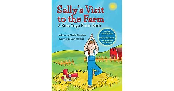 Amazon.com: Sallys Visit to the Farm: A Kids Yoga Farm Book ...