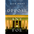 Oppose Any Foe (A Luke Stone Thriller-Book 4)