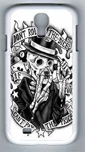 Samsung Galaxy S4 Case and Cover- Dont Roll The Dice PC Hard Case for Samsung Galaxy S4 / SIV/ I9500 White