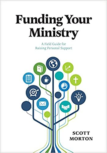 funding your ministry an in depth biblical guide for successfully raising personal support