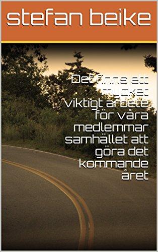 Det finns ett mycket viktigt arbete för våra medlemmar samhället att göra det kommande året (Swedish Edition)