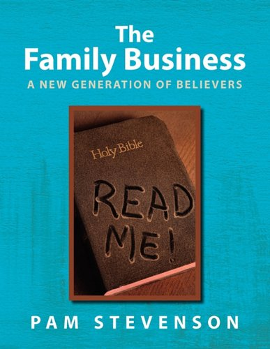 The Family Business, A New Generation of Believers Pam Stevenson