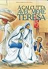 A Calcutta avec mère Teresa par Marchon