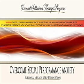 techniques to overcome sexual performance anxiety
