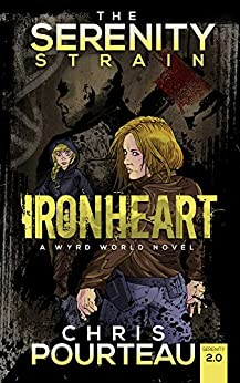 Ironheart (The Serenity Strain Book 2) by [Pourteau, Chris]