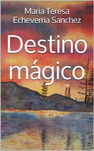 Descargar Libro Destino Mágico Maria Teresa Echeverria Sanchez