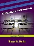 Classroom Assessment : Issues and Practices, Banks, Steven R., 1577666305
