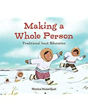 Making a Whole Person (English): Traditional Inuit Education