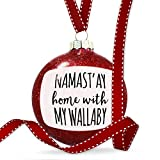 Christmas Decoration Namast'ay Home With My Wallaby Simple Sayings Ornament