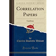 Correlation Papers: Cambrian (Classic Reprint)