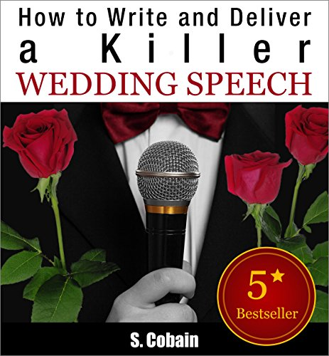 How to Write and Deliver a Killer Wedding Speech