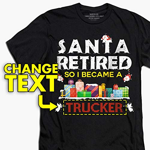 Santa-Job-Titles Santa-Retired-So-I-Became-A Trucker Trucking Christmas Matching T-shirt Customized Handmade Hoodie/Sweater / Long Sleeve/Tank Top/Premium T-shirt
