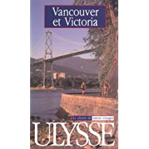 VANCOUVER ET VICTORIA
