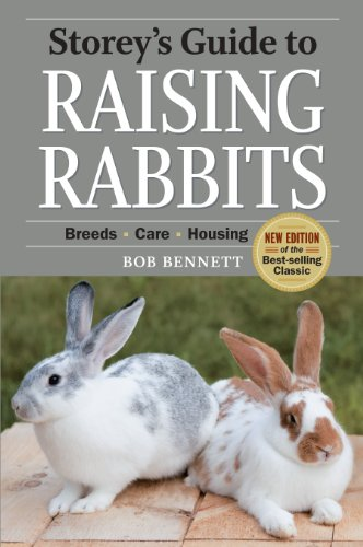 Storey's Guide to Raising Rabbits, 4th Edition: Breeds, Care, Housing (Storey's Guide to Raising) by [Bennett, Bob]