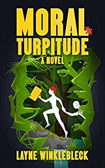 Moral Turpitude (The Ange Parker Series Book 1) by [Winklebleck, Layne]