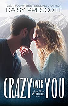 Crazy Over You by [Prescott, Daisy]