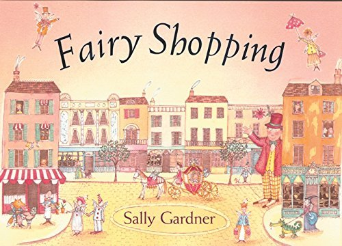 Fairy Shopping by Sally Gardner (2004-10-04) pdf epub
