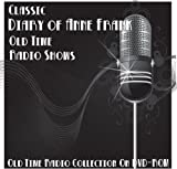 8 Classic Diary of Anne Frank Holocaust Old Time Radio Broadcasts on DVD (over 8 hours 15 minutes running time)
